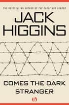 Comes the Dark Stranger ebook by Jack Higgins