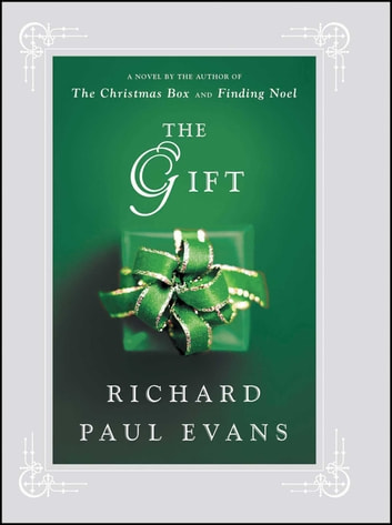 The Gift - A Novel ebook by Richard Paul Evans