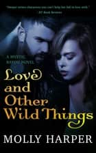Love and Other Wild Things ebook by Molly Harper