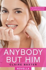 Anybody But Him ebook by Claire Baxter