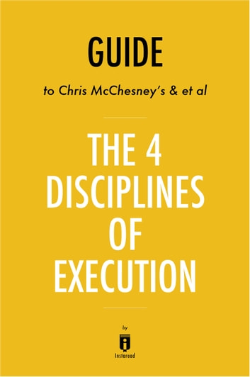 Guide to Chris McChesney's & et al The 4 Disciplines of Execution by Instaread ebook by Instaread