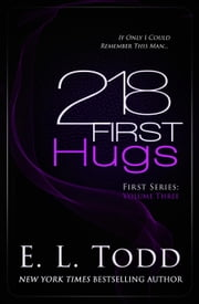 218 First Hugs - First, #3 ebook by E. L. Todd