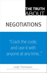 The Truth About Negotiations ebook by Leigh L. Thompson