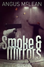 Smoke and Mirrors ebook by Angus McLean