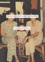 Night Sky with Exit Wounds ebook by Ocean Vuong