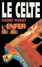 L'Enfer du jeu ebook by Robert Morcet