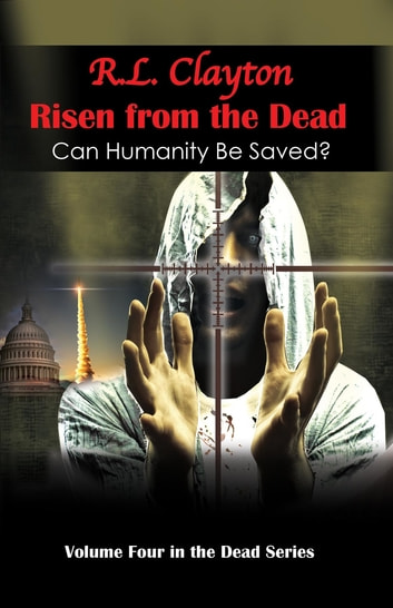 Risen from the Dead - Sequel to Dead & Dead for Real ebook by Robert Clayton