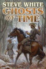 Ghosts of Time ebook by Steve White