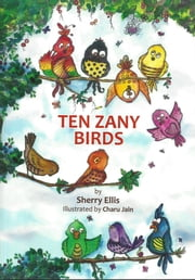 Ten Zany Birds ebook by Sherry Ellis