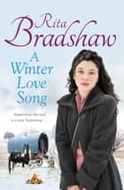 A Winter Love Song ebook by Rita Bradshaw