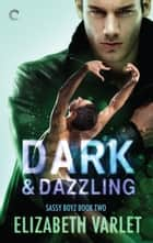 Dark & Dazzling ebook by