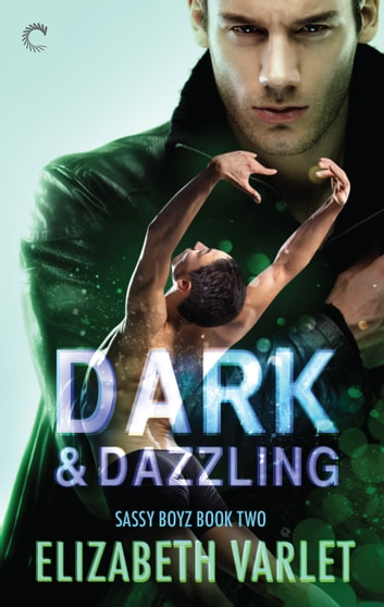 Dark & Dazzling ebook by Elizabeth Varlet