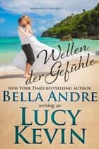 Wellen der Gefühle (Married in Malibu 1) eBook by Bella Andre, Lucy Kevin