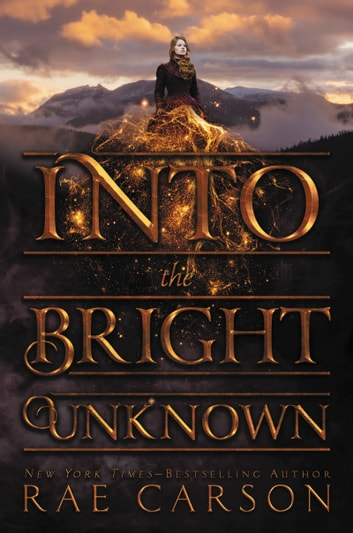 Into the Bright Unknown ebook by Rae Carson