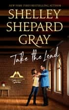 Take the Lead ebook by Shelley Shepard Gray