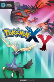 Pokémon X and Y - Strategy Guide ebook by GamerGuides.com