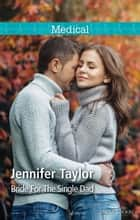 Bride For The Single Dad ebook by Jennifer Taylor