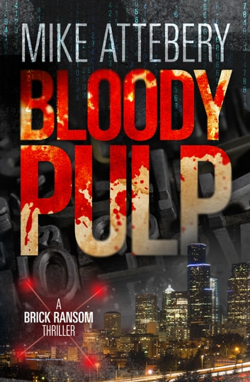 Bloody Pulp ebook by Mike Attebery
