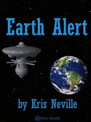 Earth Alert ebook by Kris Neville
