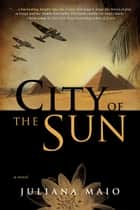 City of the Sun ebook by Juliana Maio