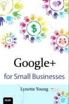 Google+ for Small Businesses ebook by Lynette Young