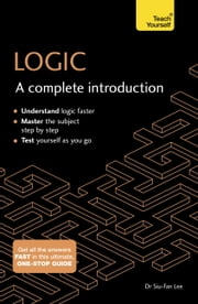 Logic: A Complete Introduction: Teach Yourself ebook by Siu-Fan Lee