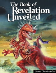 The Book of Revelation Unveiled ebook by United Church of God