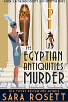The Egyptian Antiquities Murder ekitaplar by Sara Rosett