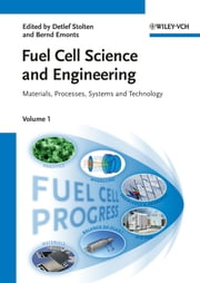 Fuel Cell Science and Engineering - Materials, Processes, Systems and Technology ebook by