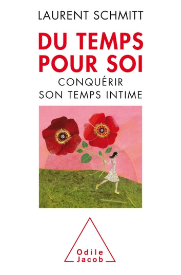 Du temps pour soi - Conquérir son temps intime ebook by Laurent Schmitt