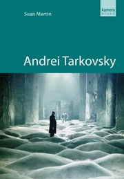 Andrei Tarkovsky ebook by Martin, Sean