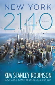 New York 2140 ebook by Kim Stanley Robinson