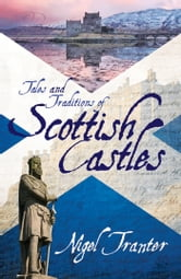 Tales and Traditions of Scottish Castles ebook by Nigel Trantner