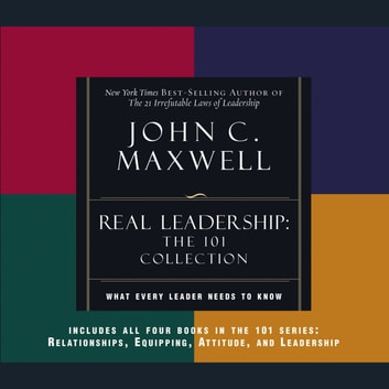 REAL Leadership - What Every Leader Needs to Know audiobook by John C. Maxwell