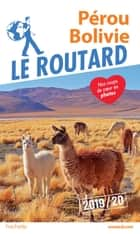 Guide du Routard Pérou, Bolivie 2019/20 eBook by Collectif