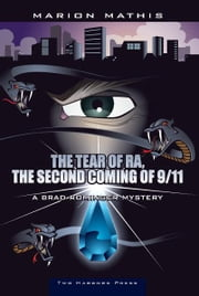The Tear of Ra, The Second Coming of 9/11 - A Brad Rominger Mystery ebook by Marion Mathis