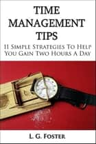 Time Management Tips ebook by Len Foster