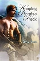 Keeping Promise Rock ebook by Amy Lane