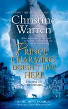Prince Charming Doesn't Live Here - A Novel of The Others ebook by Christine Warren