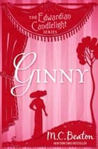 Ginny - Edwardian Candlelight 3 eBook by M.C. Beaton