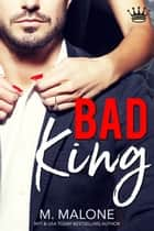 Bad King ebook by M. Malone