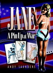 Jane - A Pin-Up at War ebook by Andy Saunders
