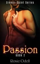Passion ebook by Roxie Odell