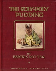 The Tale of Samuel Whiskers - or Roly Poly Pudding ebook by Beatrix Potter