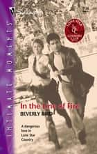 In the Line of Fire ebook by Beverly Bird