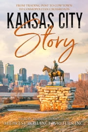 Kansas City Story ebook by Bobbie (Sunny) Cole, E.E. Burke, Cheryl Rabin,...