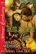 Taking a Chance on Love ebook by Marla Monroe