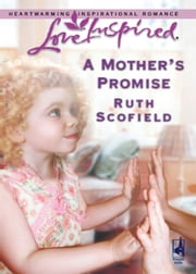 A Mother's Promise (Mills & Boon Love Inspired) ebook by Ruth Scofield