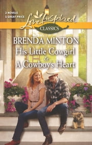 His Little Cowgirl and A Cowboy's Heart ebook by Brenda Minton