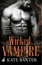 The Wicked Vampire: Last True Vampire 6 ebook by Kate Baxter